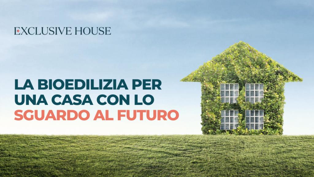 La bioedilizia per una casa bio con lo sguardo al futuro e al risparmio