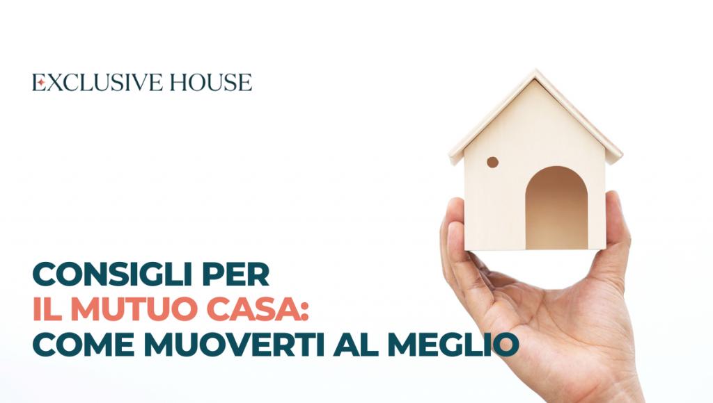 Consigli per il tuo mutuo casa: come muoverti al meglio