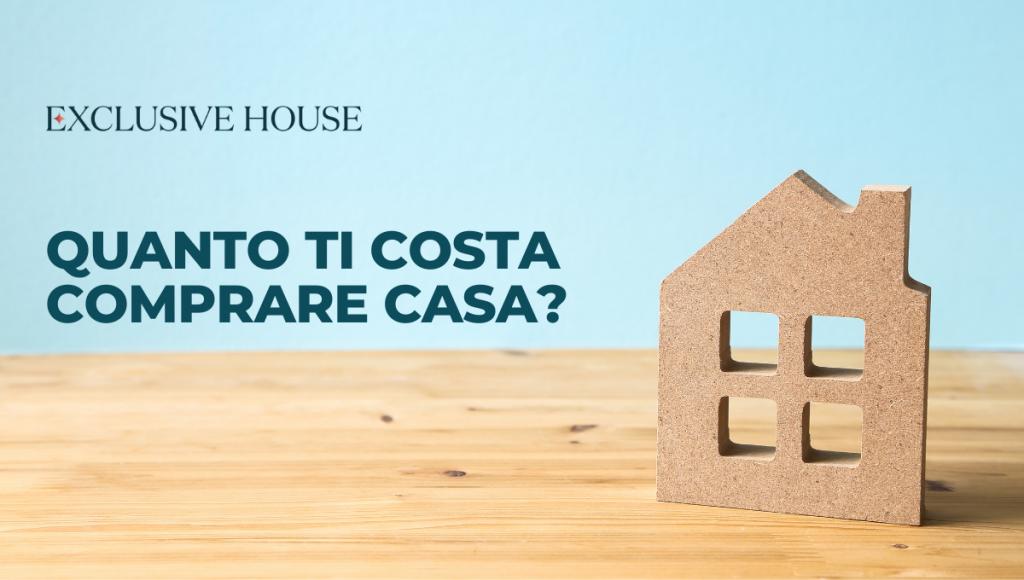 Quanto ti costa comprare casa? I conti da fare prima di acquistare